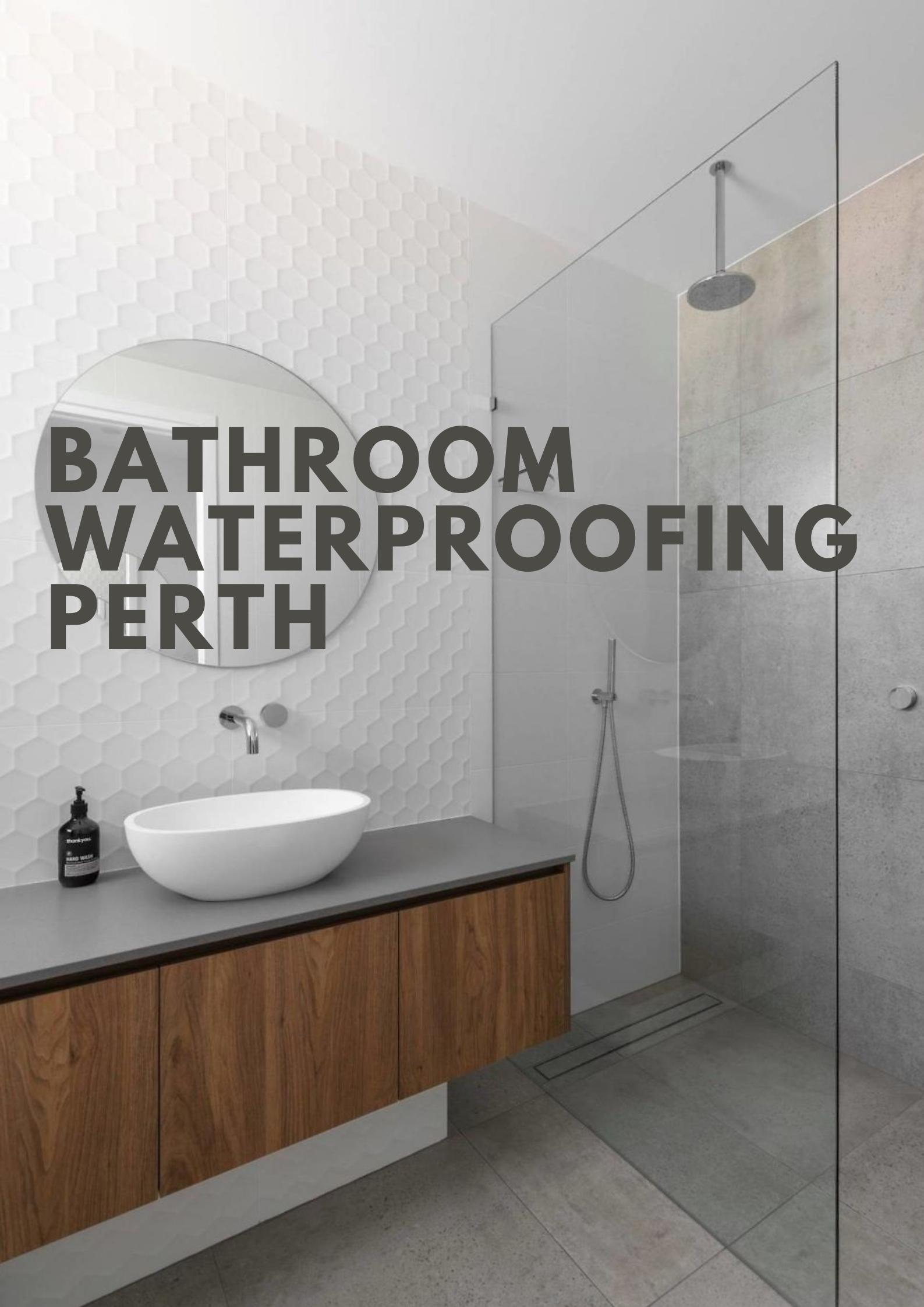Bathroom Waterproofing Perth